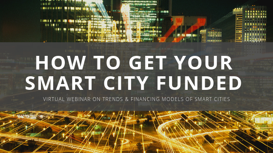 Upcoming Webinar: How to Get Your Smart City Funded – Q2 2019 Update
